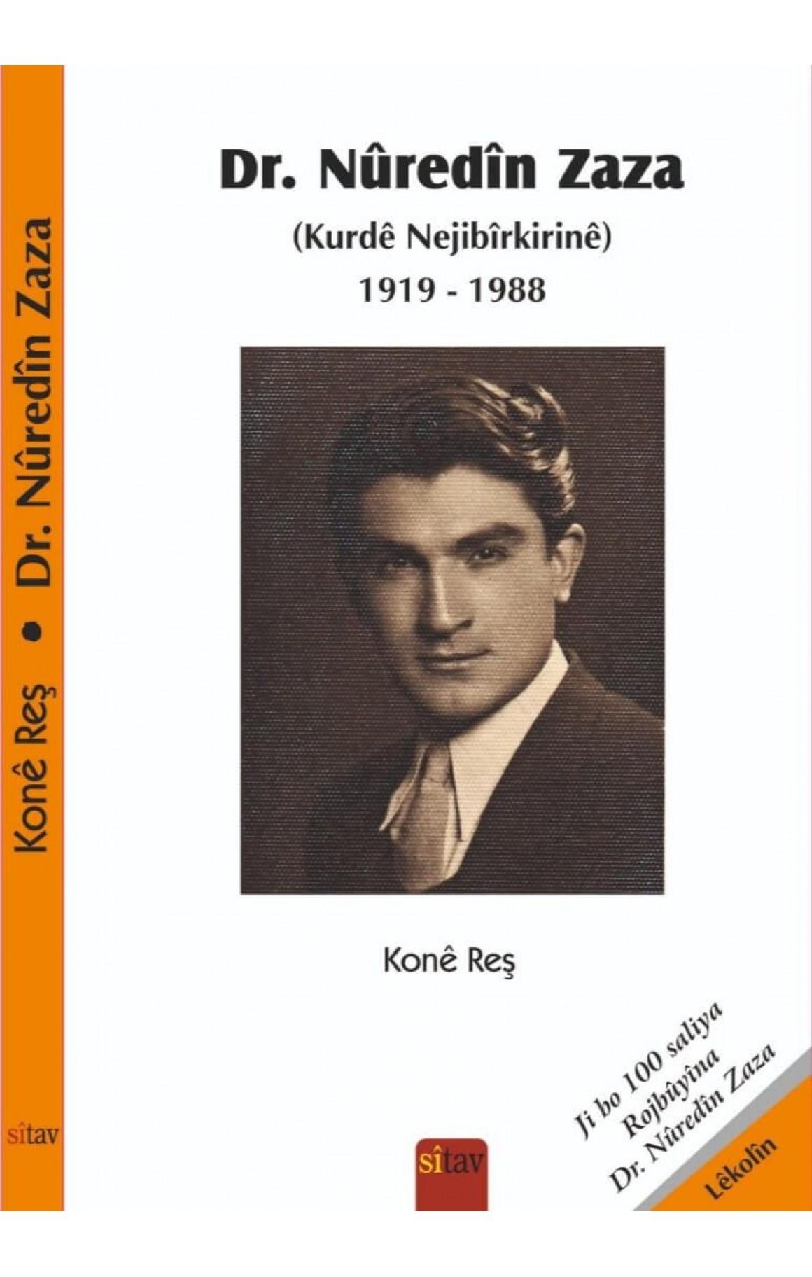 Dr. Nûreddîn Zaza (Kurdê Nejibîrkirinê) 1919 – 1988
