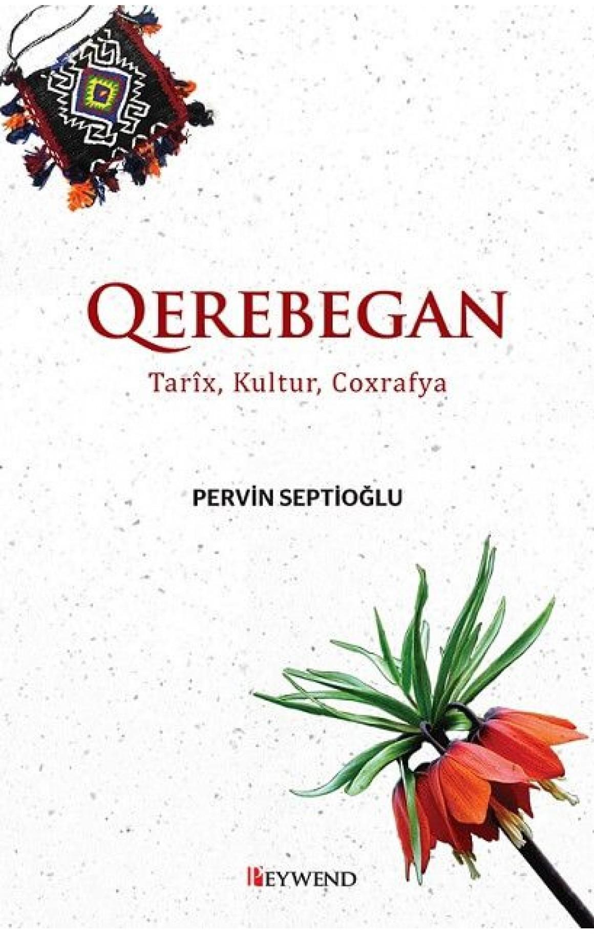 QEREBEGAN Tarîx, Kultur, Coxrafya