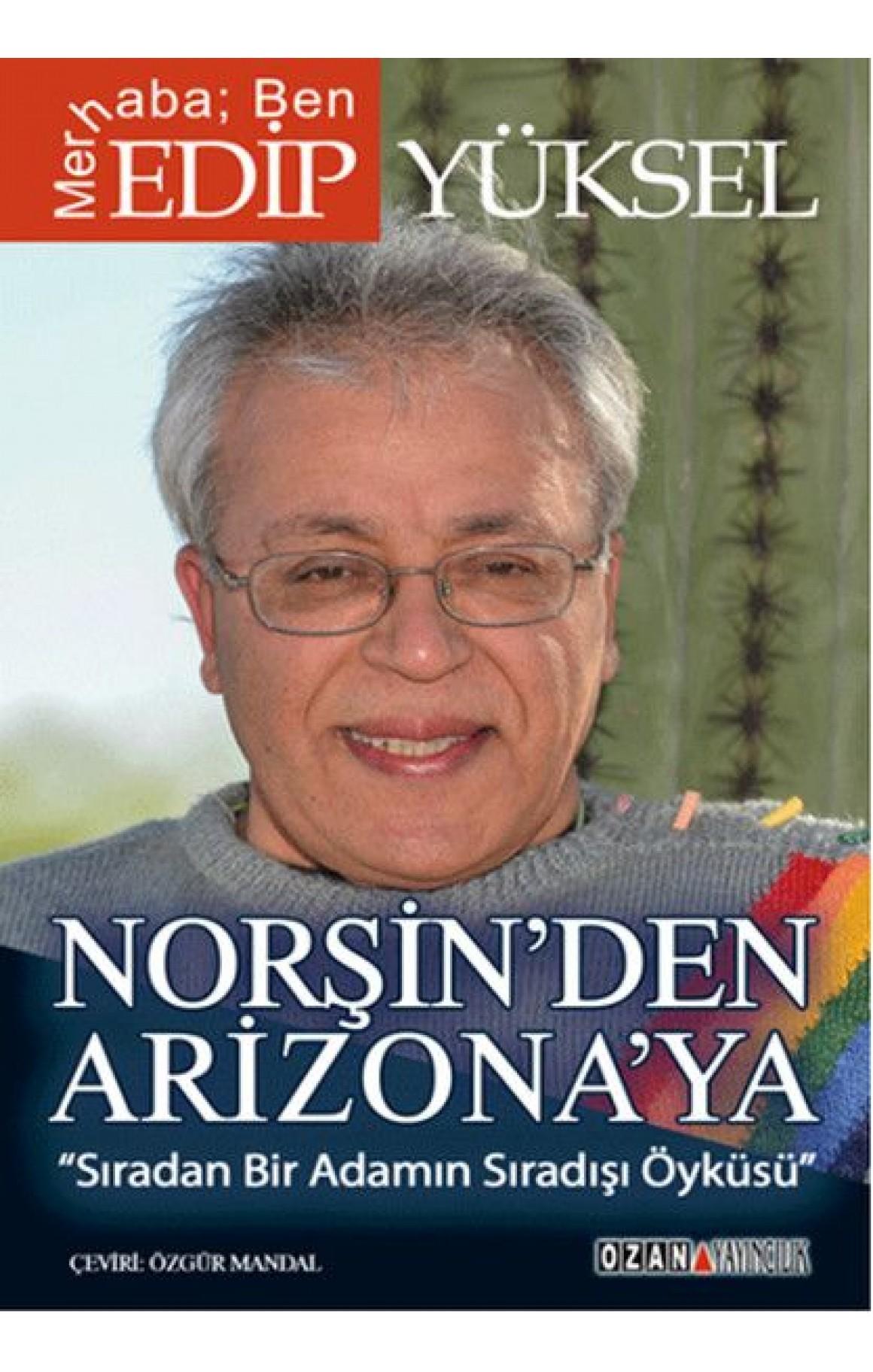 Norşin'den Arizona'ya Edip Yüksel (DEFOLU)