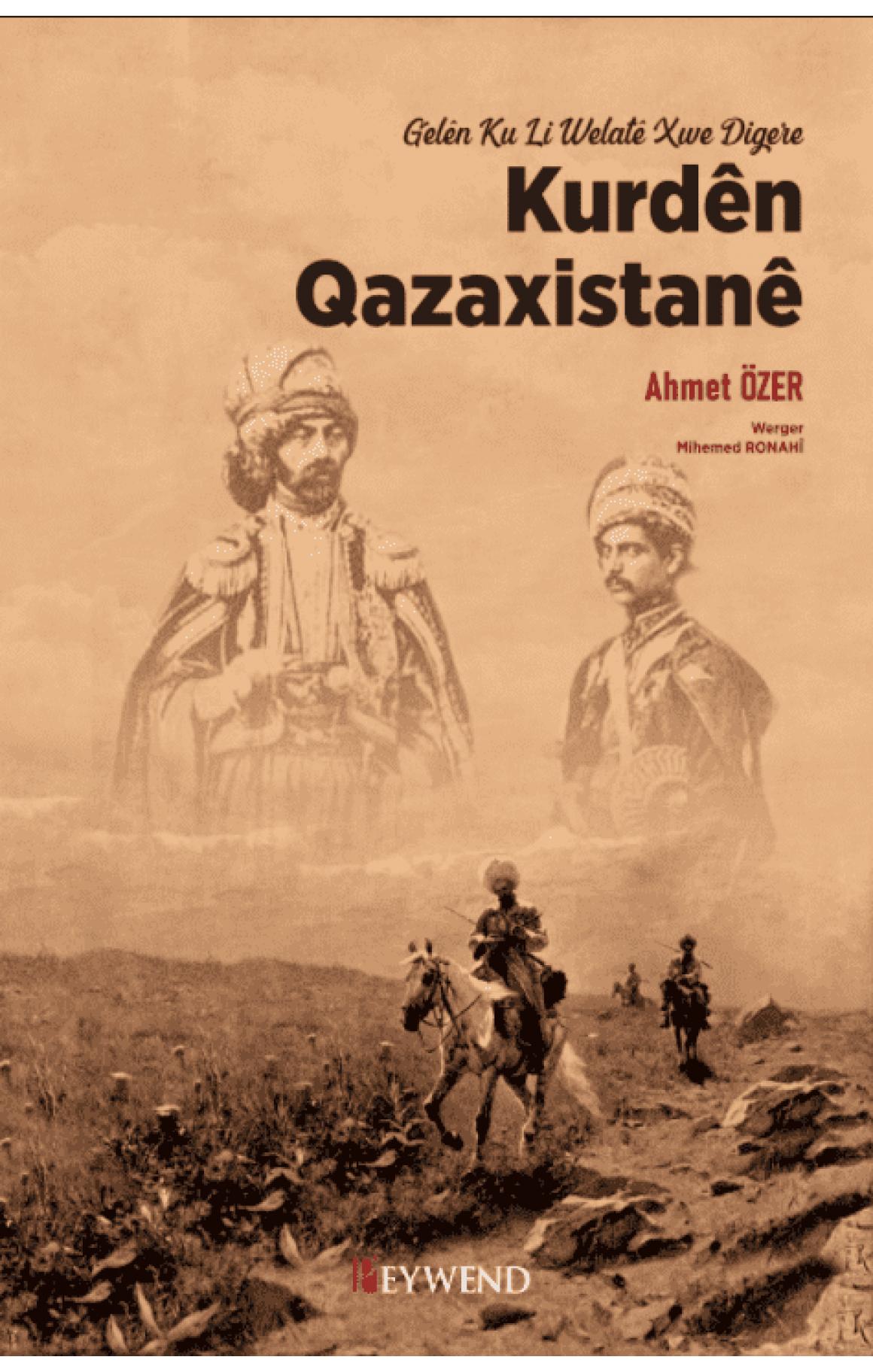 Gelên Ku Li Welatê Xu Digere Kurdên Qazaxistanê