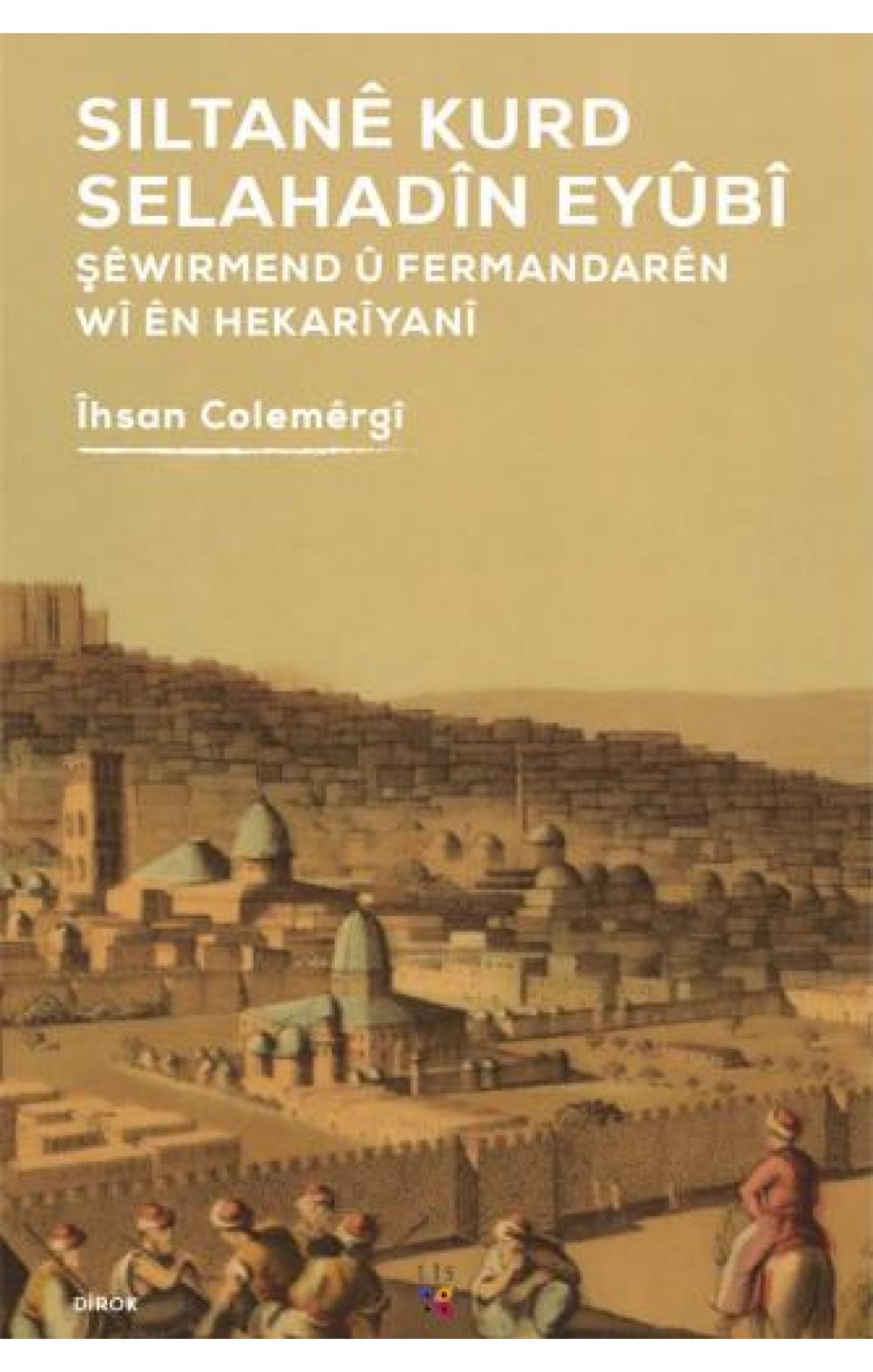 Sîltanê Kurd Selahadîn Eyûbî