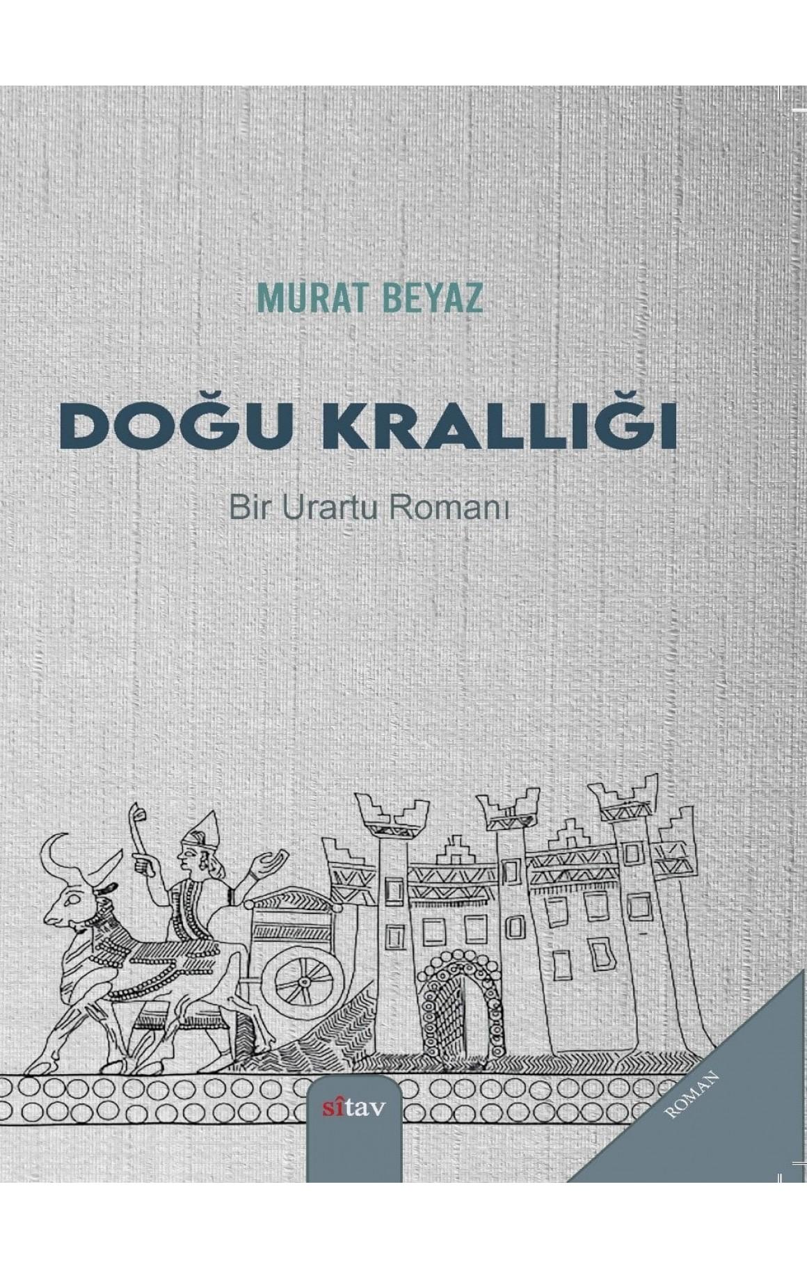 Doğu Krallığı - Bir Urartu Romanı