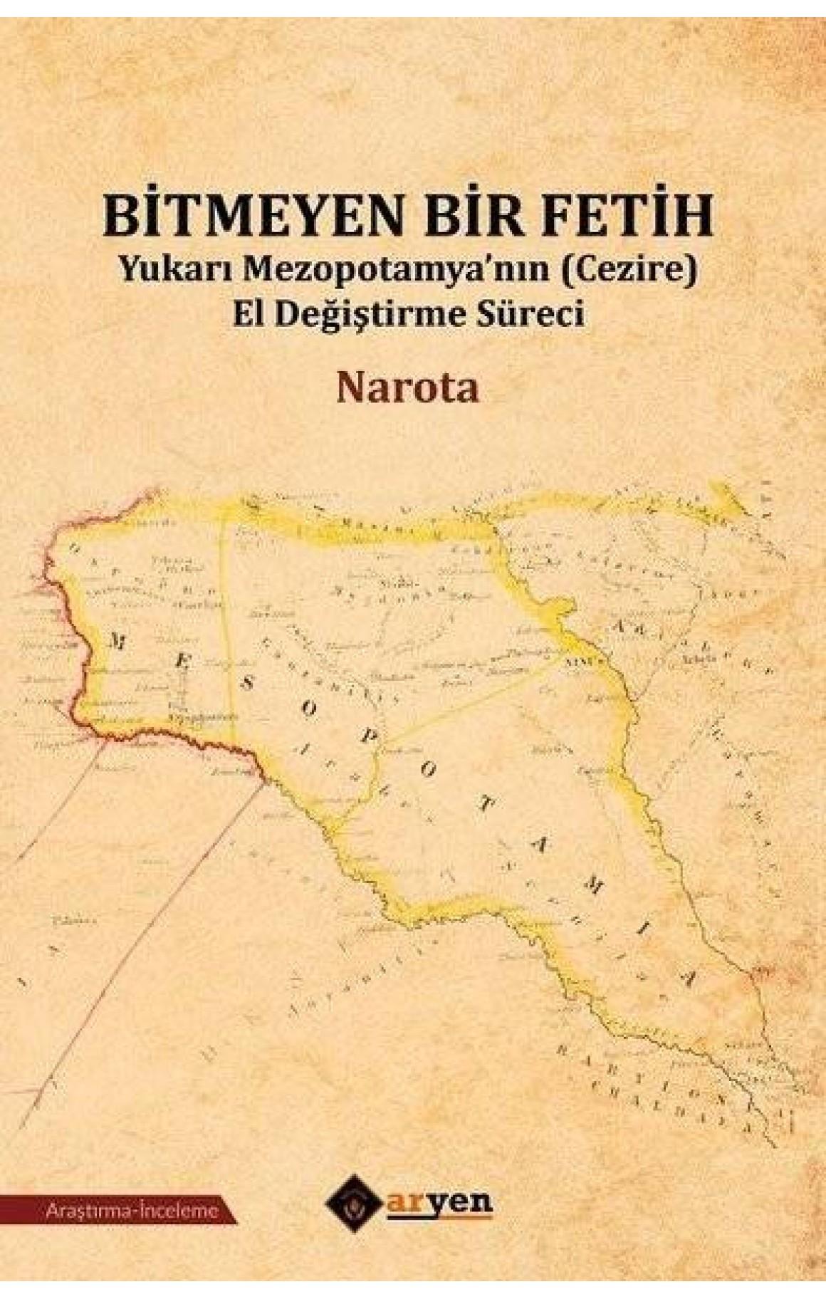 Bitmeyen Bir Fetih - Yukarı Mezopotamyanın El Değiştirme Süreci