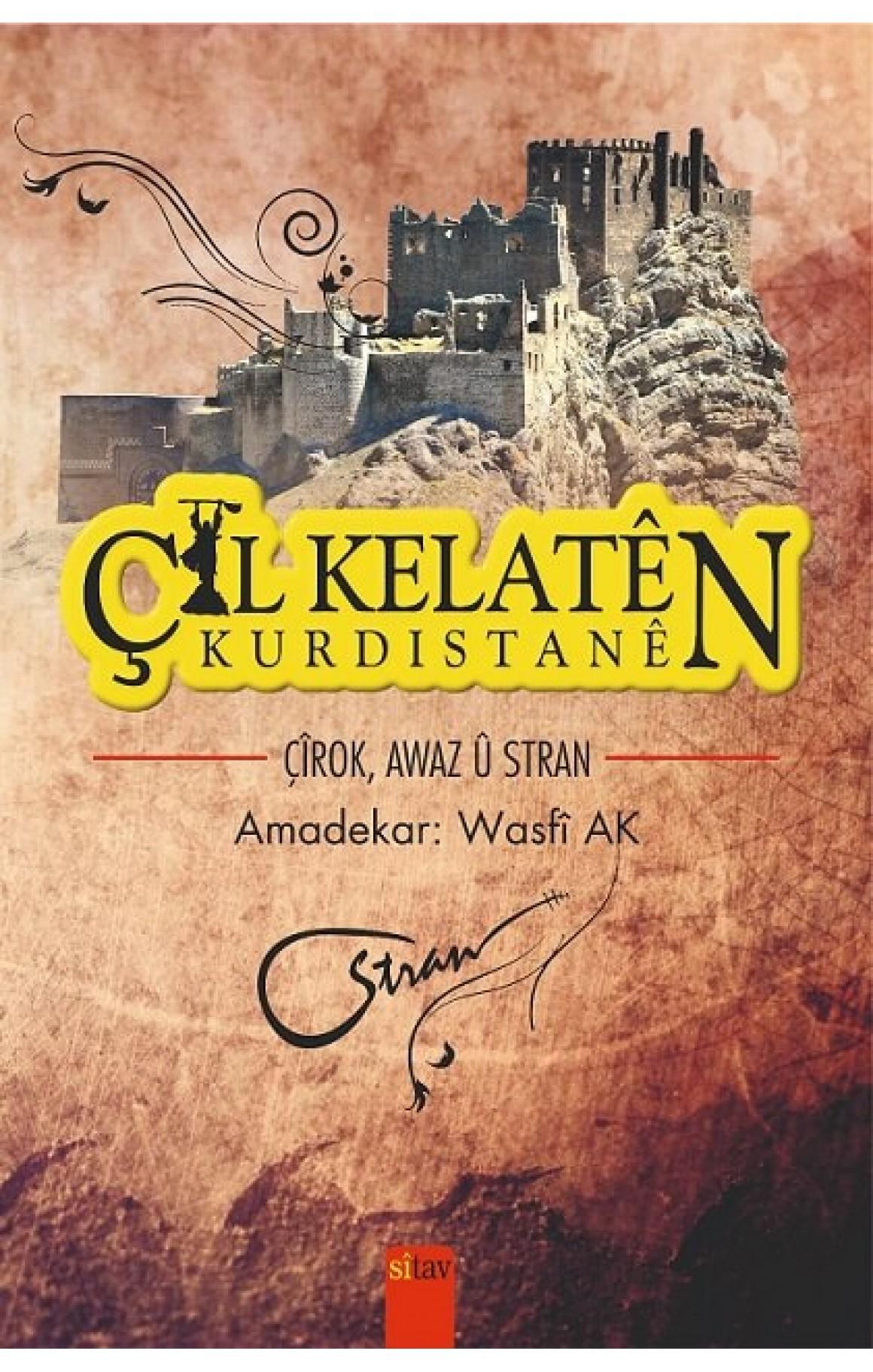 Çil Kelatên Kurdistanê - Çîrok, Stran, Awaz (Bi CD)