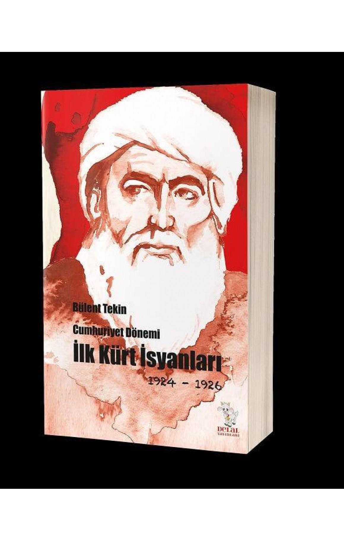Cumhuriyet Dönemi İlk Kürt İsyanları (1924-1926)