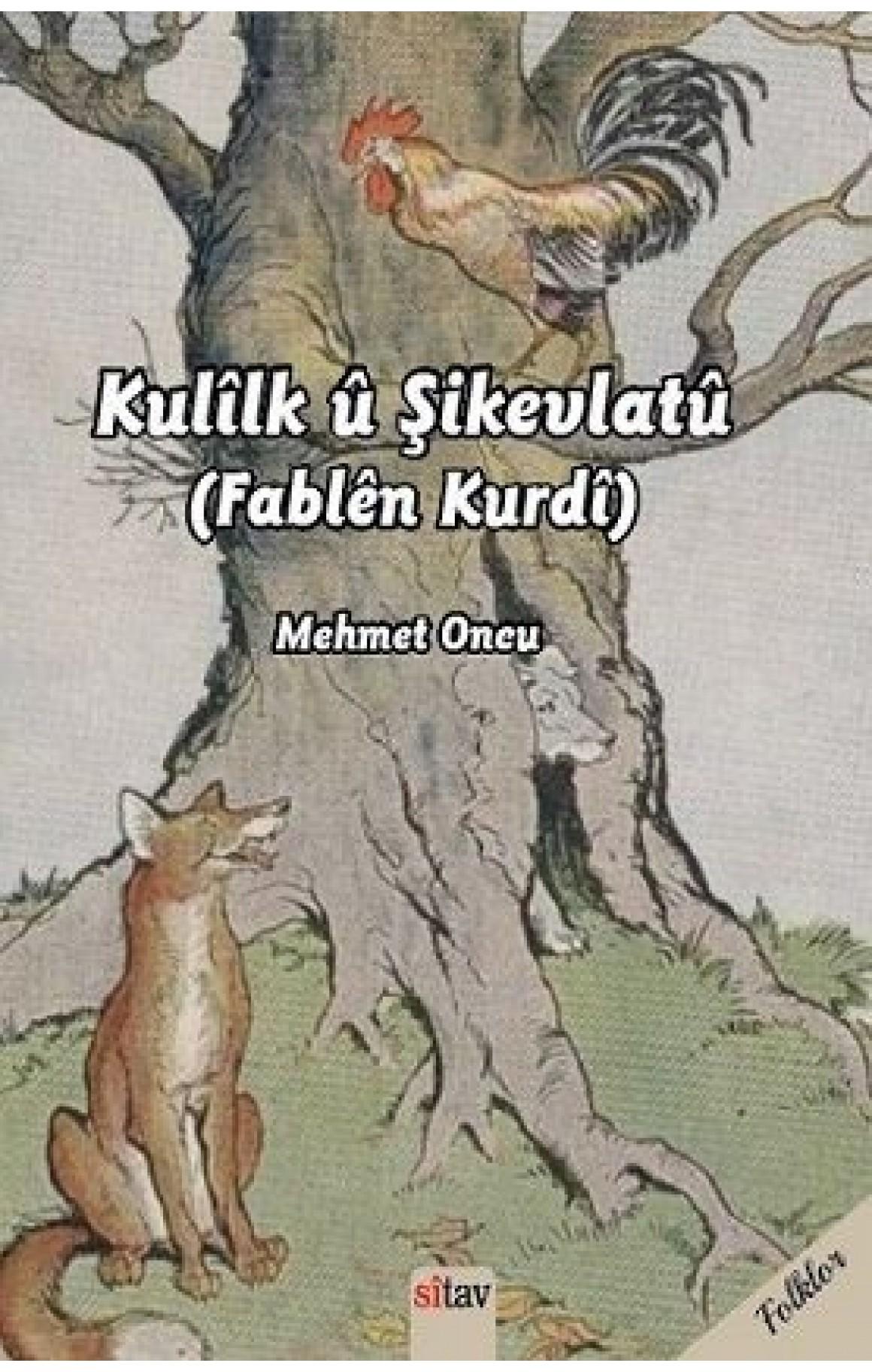 Kulîlk û Şikevtlatû (Fablên Kurdî)