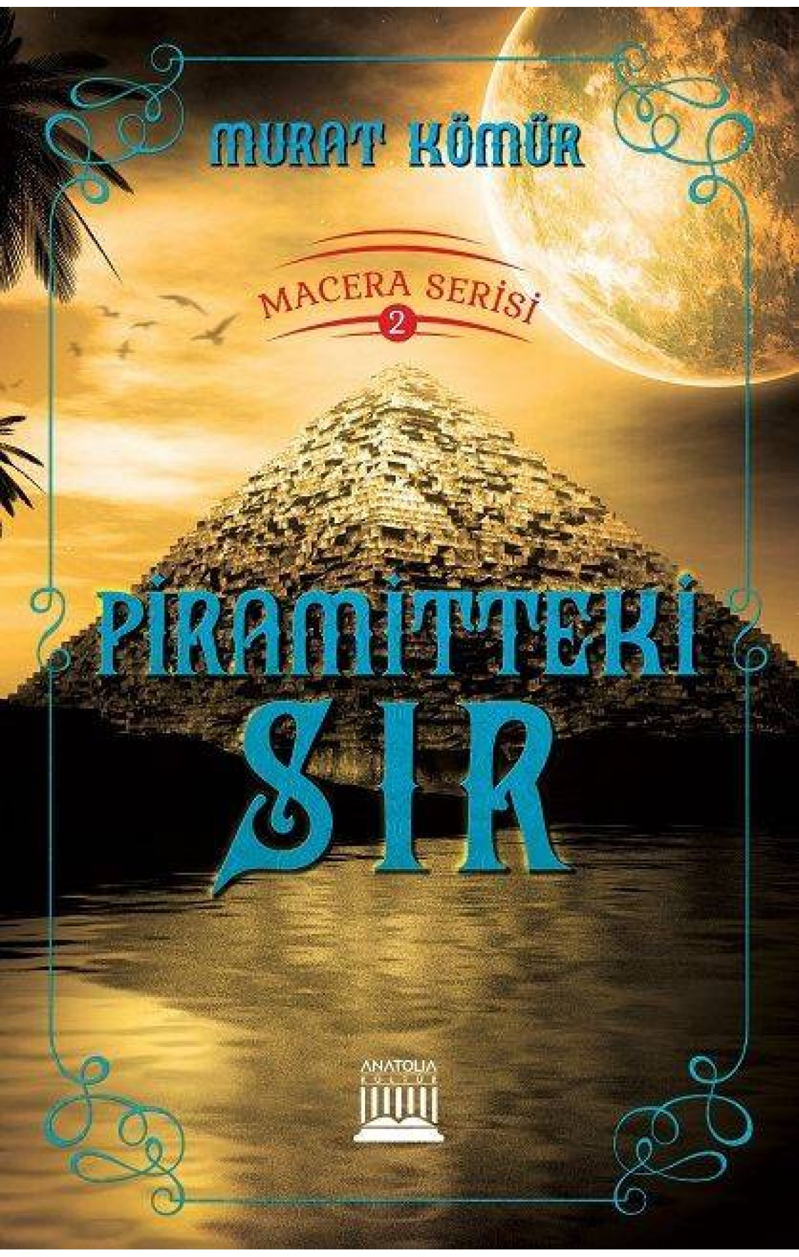 Piramitteki Sır-Macera Serisi 2