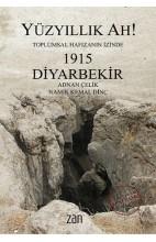 Yüzyıllık Ah! Toplumsal Hafızanın İzinde 1915 Diyarbekir