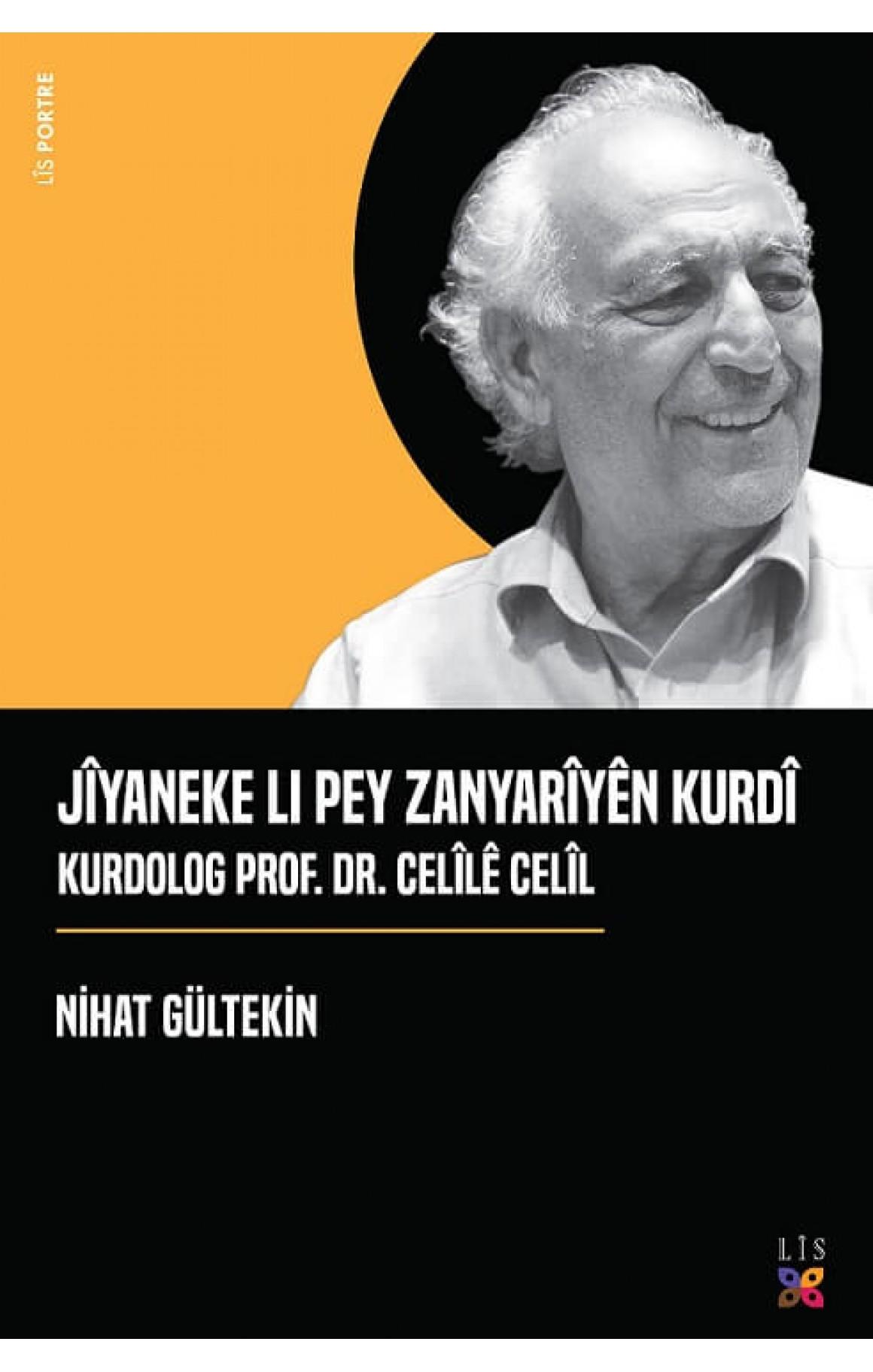 Jîyaneke Li Pey Zanyarîyên Kurdî Kurdolog Prof. Dr. Celîlê Celîl