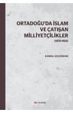 Ortadoğu'da İslam ve Çatışan Milliyetçilikler [1876-1926]