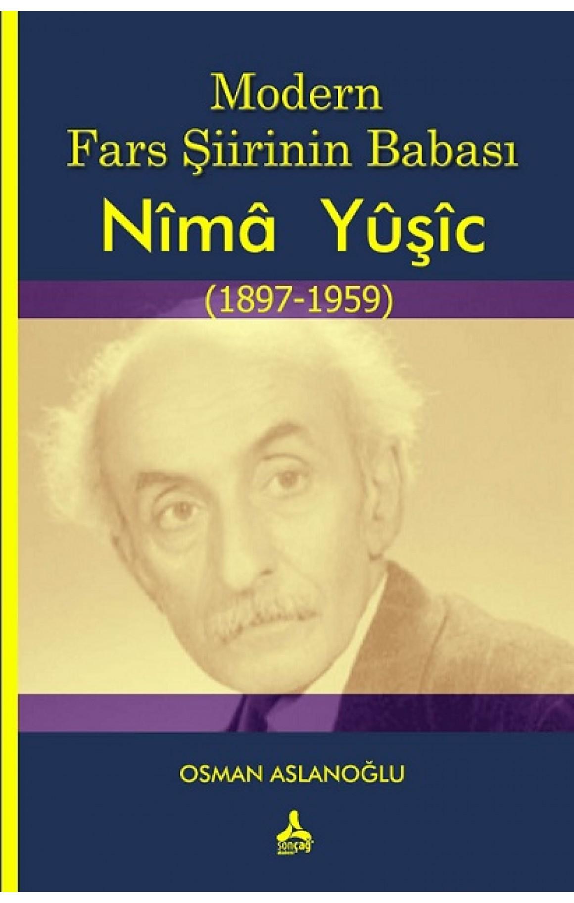 Modern Fars Şiirinin Babası Nîmâ Yûşîc (1897-1959)