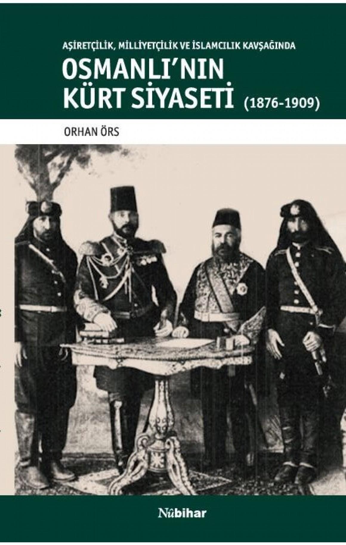 Osmanlı'nın Kürt Siyaseti (1876-1909)