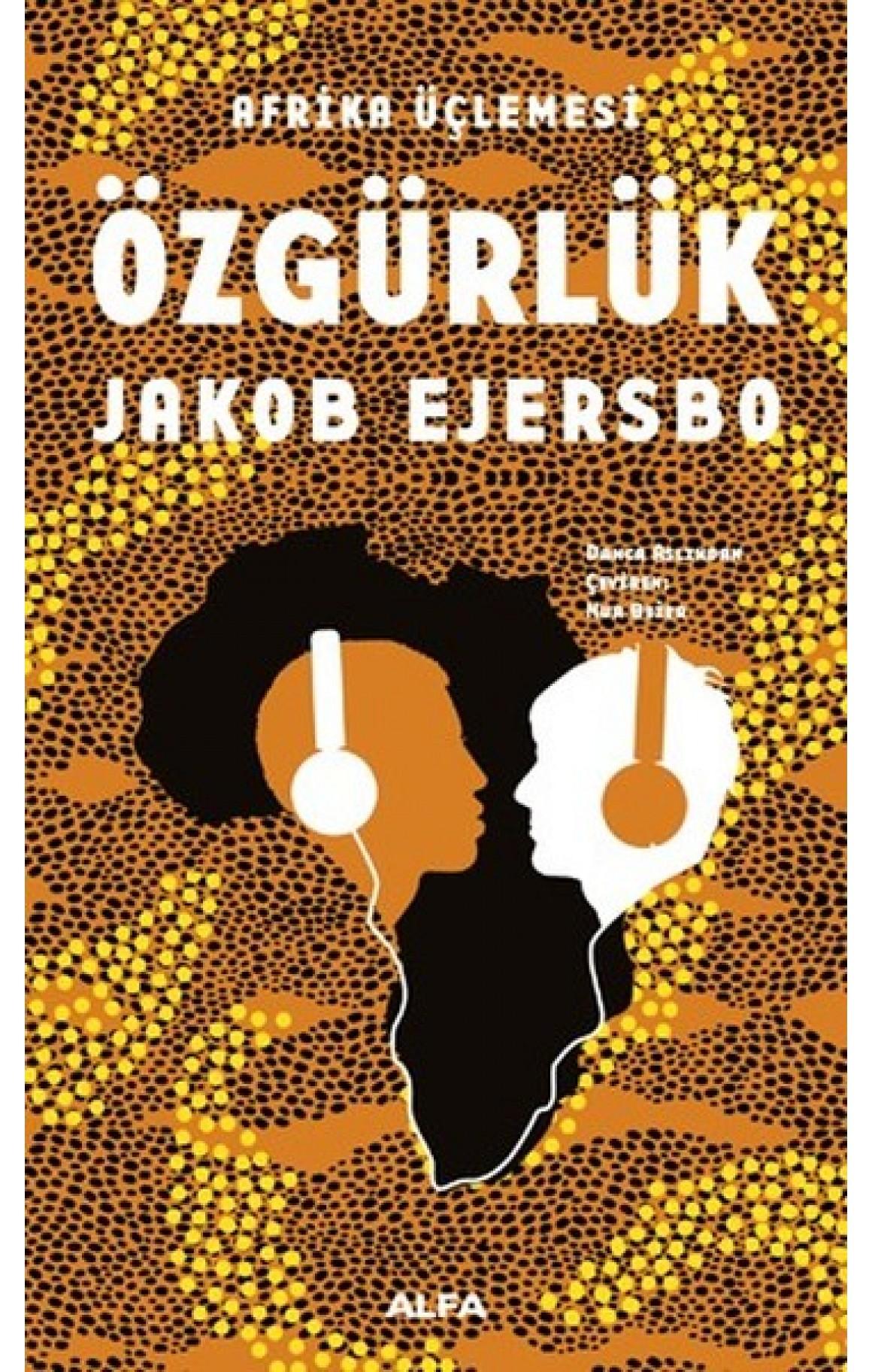 Afrika Üçlemesi 3.Kitap-Özgürlük