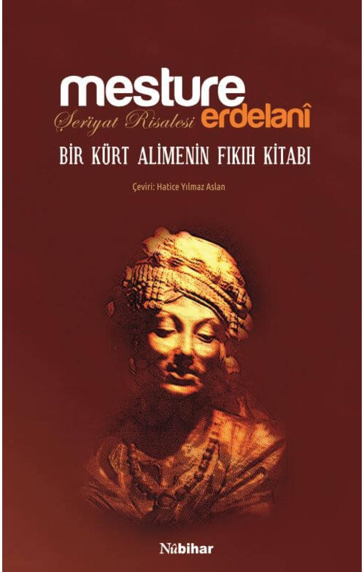 Mesture Erdelani - Bir Kürt Alimenin Fıkıh Kitabı