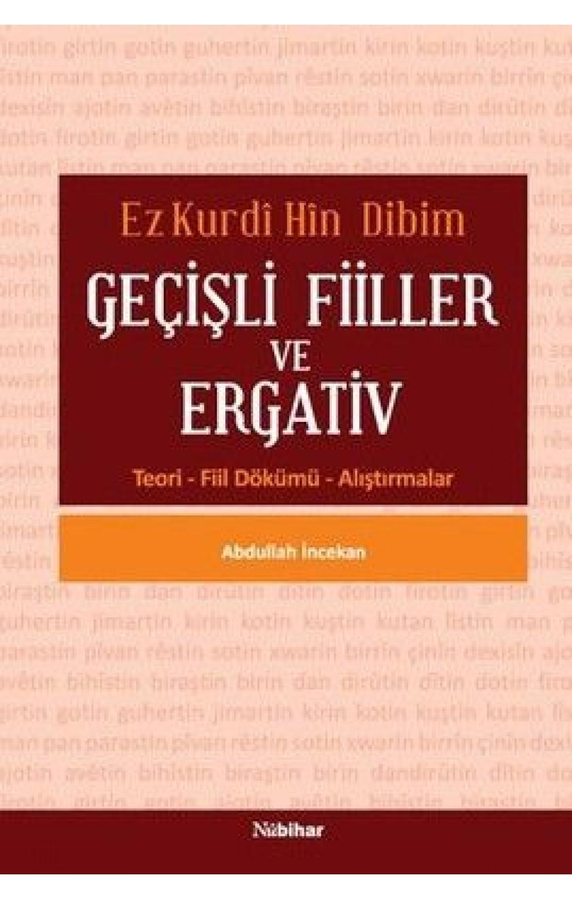 Ez Kurdî Hîn Dibim - Geçişli Fiiller ve Ergativ