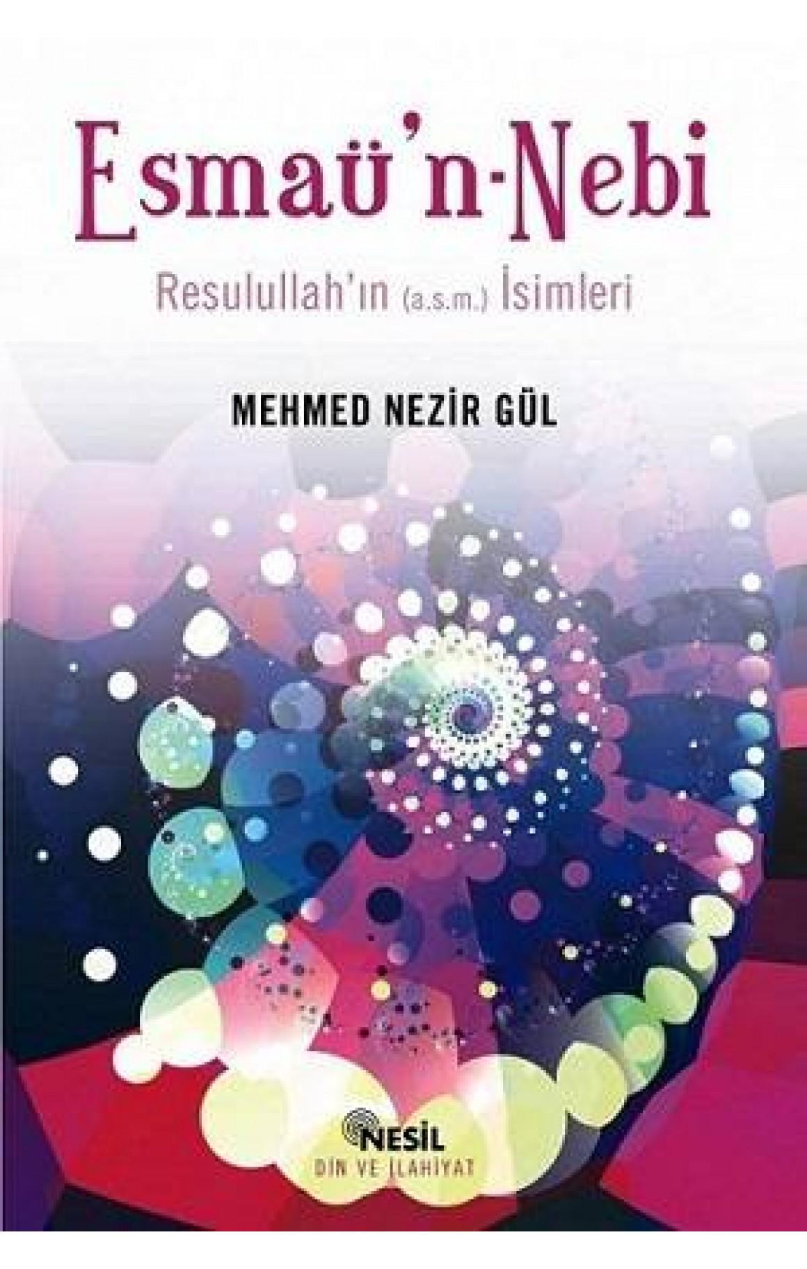 Esmaü'n-Nebi  Resulullah'ın (a.s.m.) İsimleri
