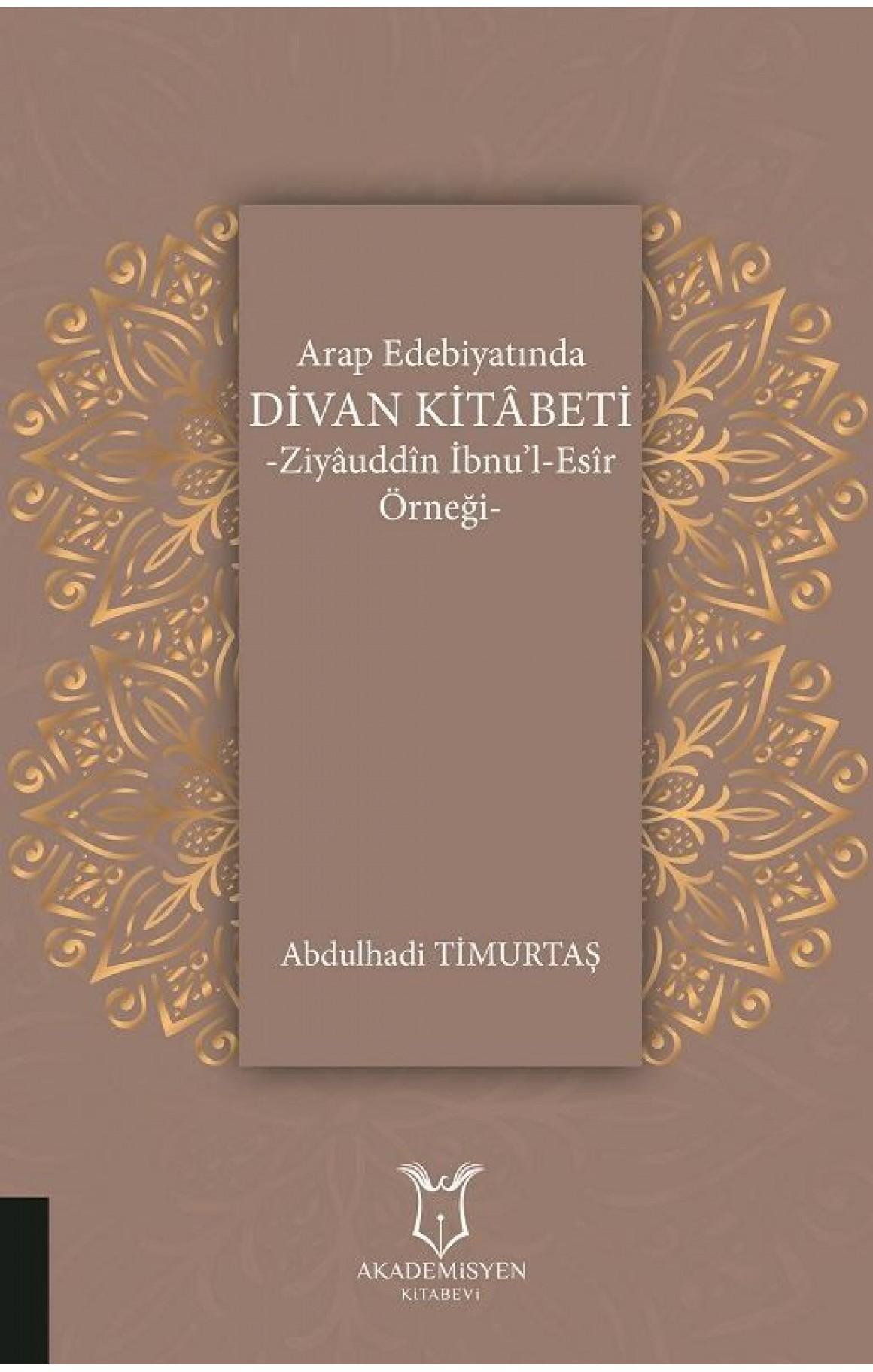 Arap Edebiyatında Divan Kitabeti Ziyauddin İbnu'l-Esir Örneği