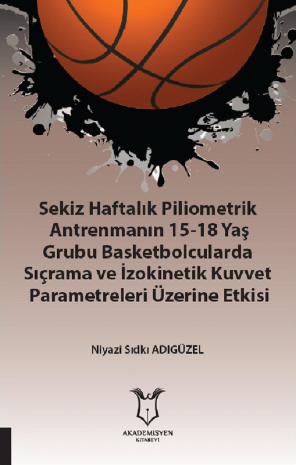 Sekiz Haftalık Pilometrik Antrenmanın 15-18 Yaş Grubu Basketbolcularda Sıçrama ve İzokinetik Kuvvet