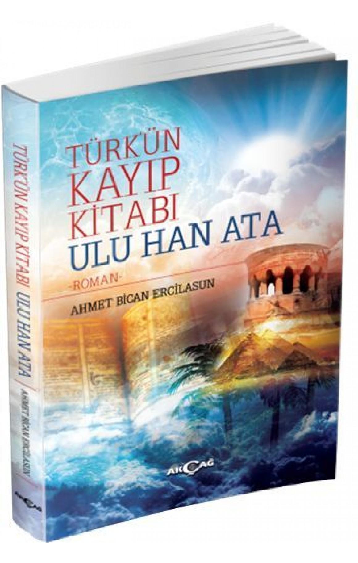Türkün Kayıp Kitabı Ulu Han Ata