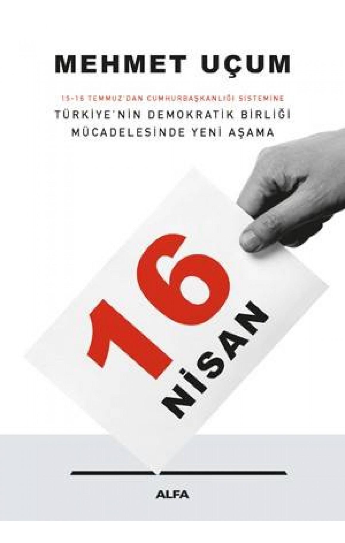 16 Nisan-Türkiye'nin Demokratik Birliği Mücadelesinde Yeni Aşama