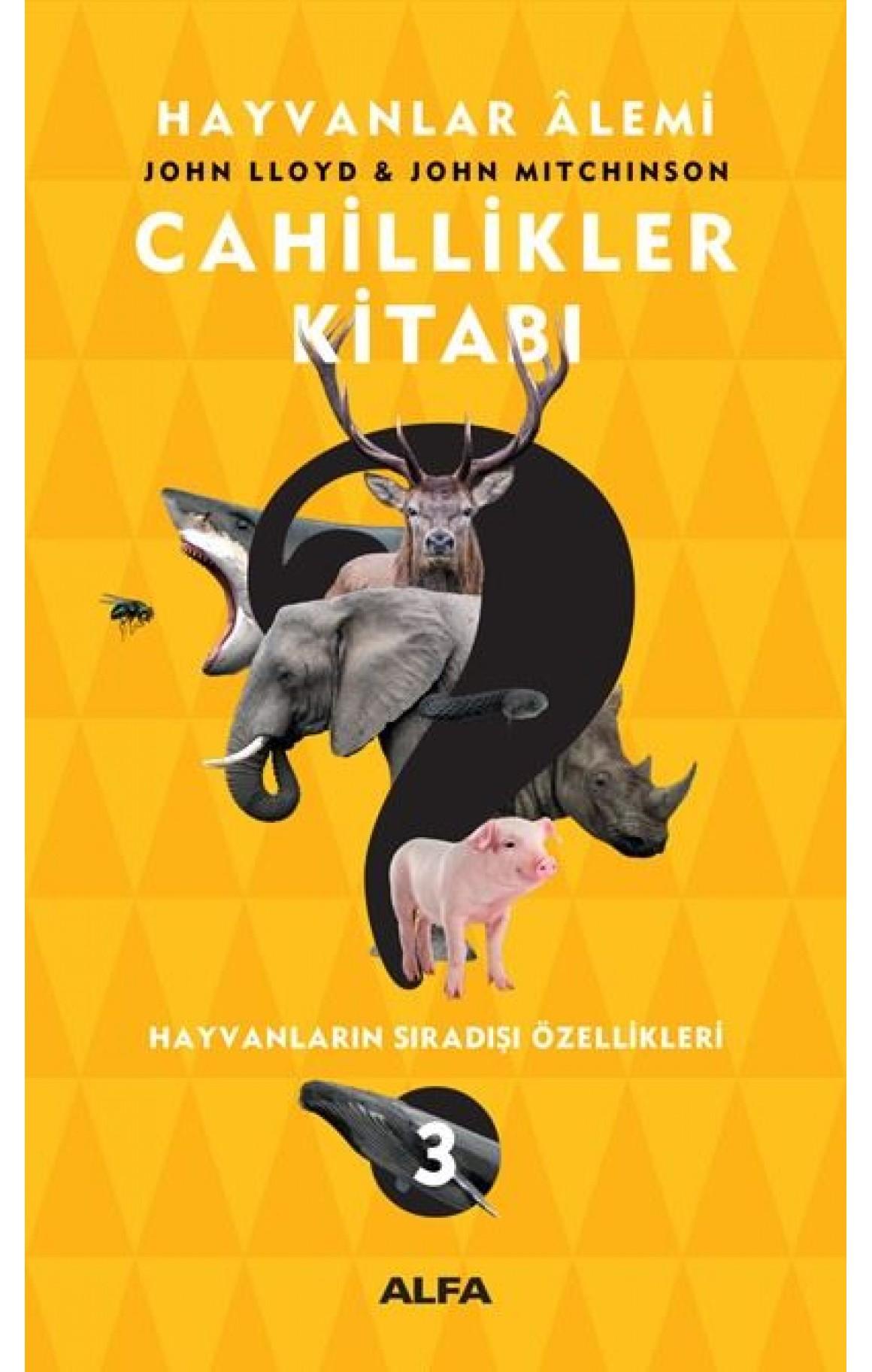 Hayvanlar Alemi-Cahillikler Kitabı-3: Hayvanların Sıradışı Özellikleri