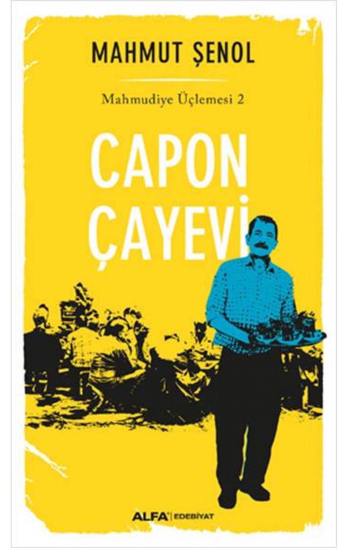 Capon Çayevi - Mahmudiye Üçlemesi 2