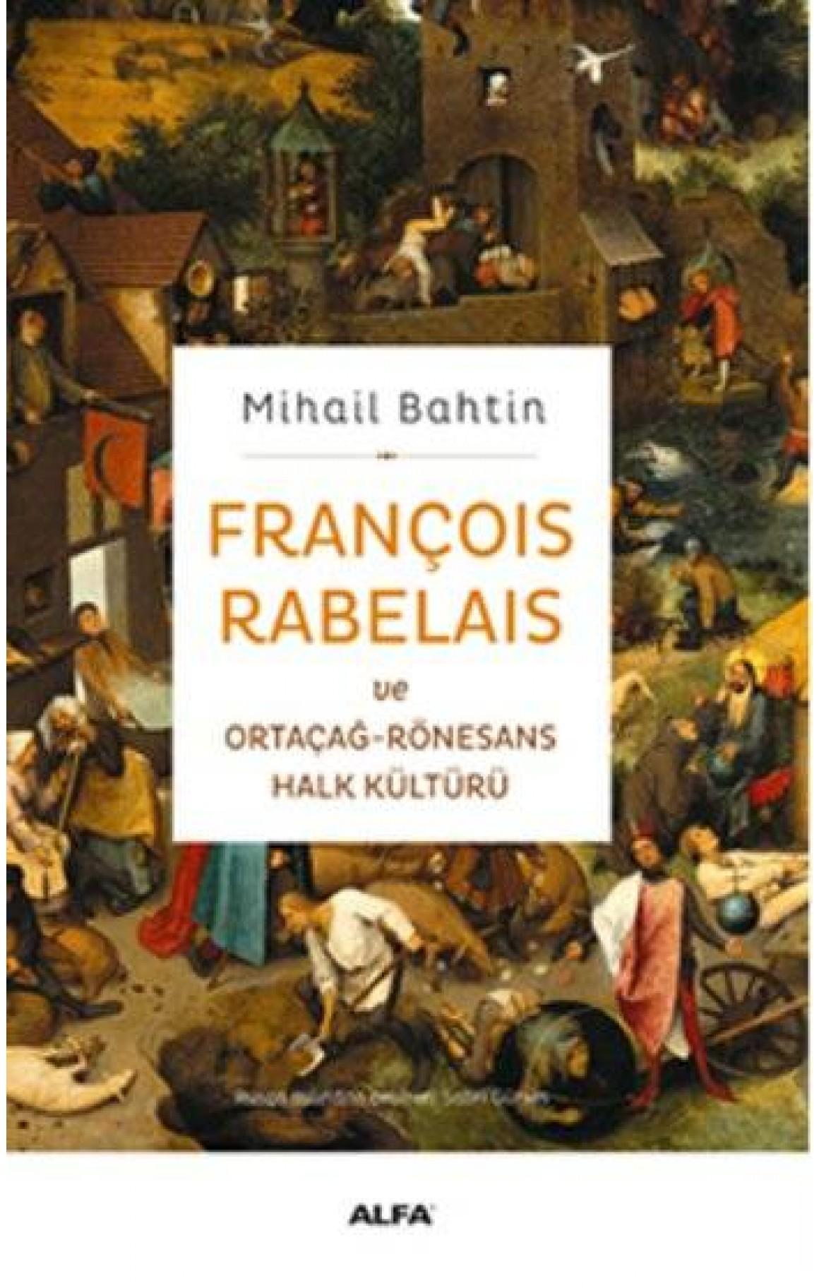 François Rabelaıs Ve Ortaçağ-Rönesans Halk Kültürü
