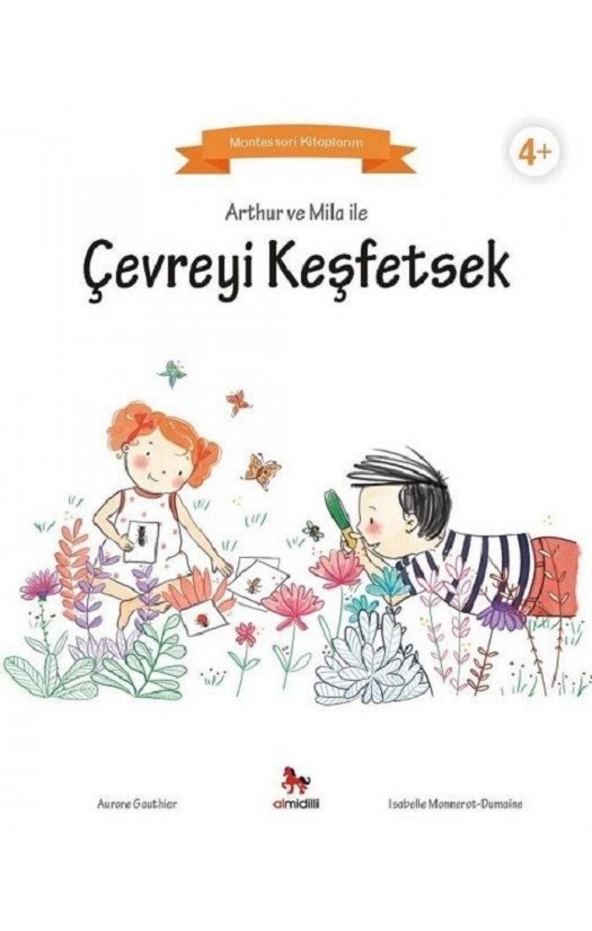 Arthur ve Mila ile Çevreyi Keşfetsek-Montessori Kitaplarım