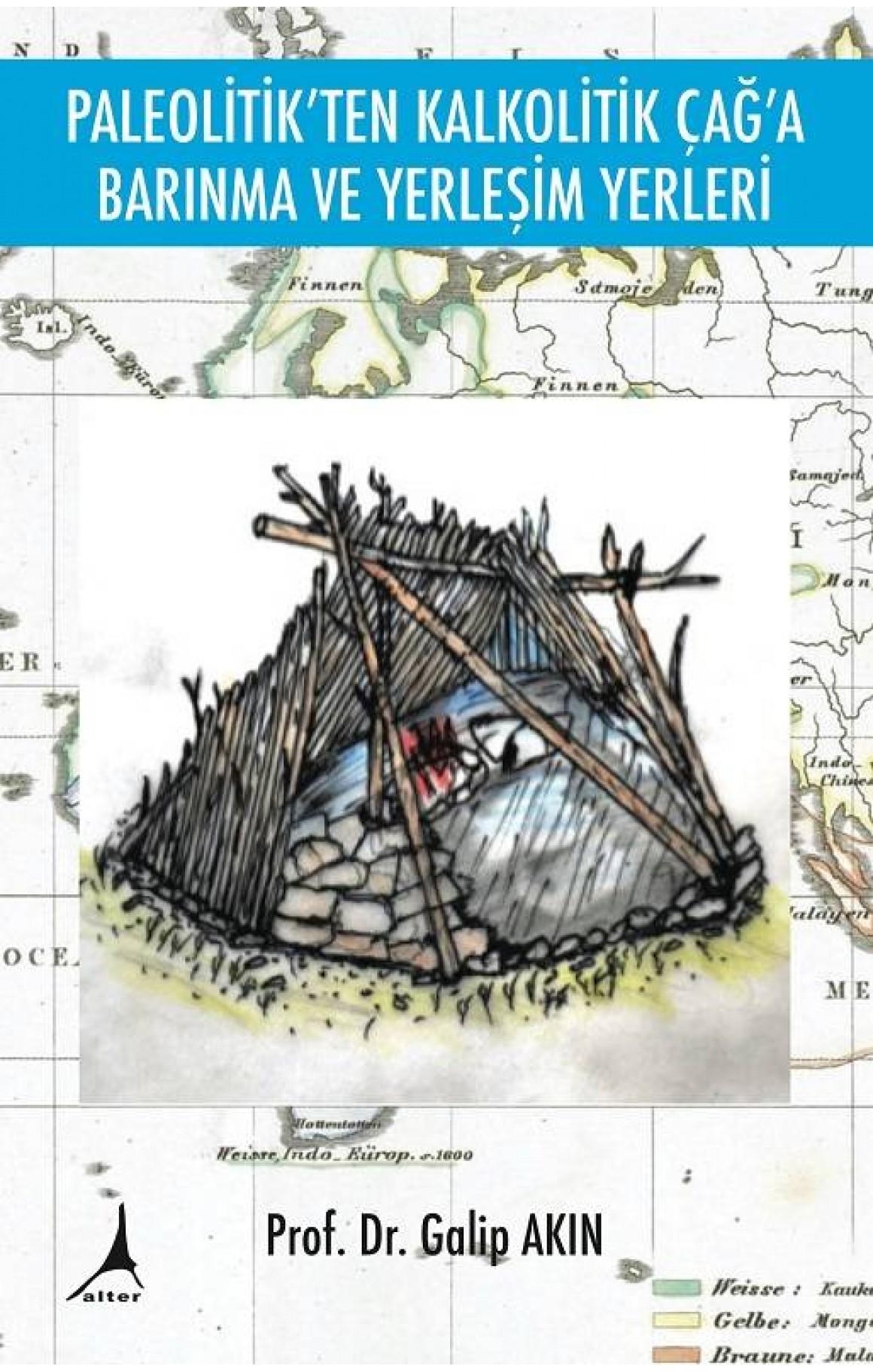 Paleotik'ten Kalkolotik Çağ'a Barınma ve Yerleşim Yerleri