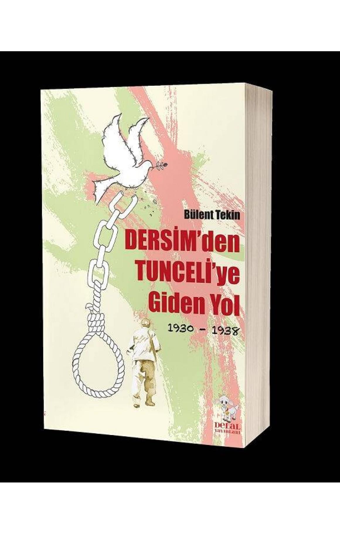 Dersim'den Tunceli'ye Giden Yol (1930-1938)