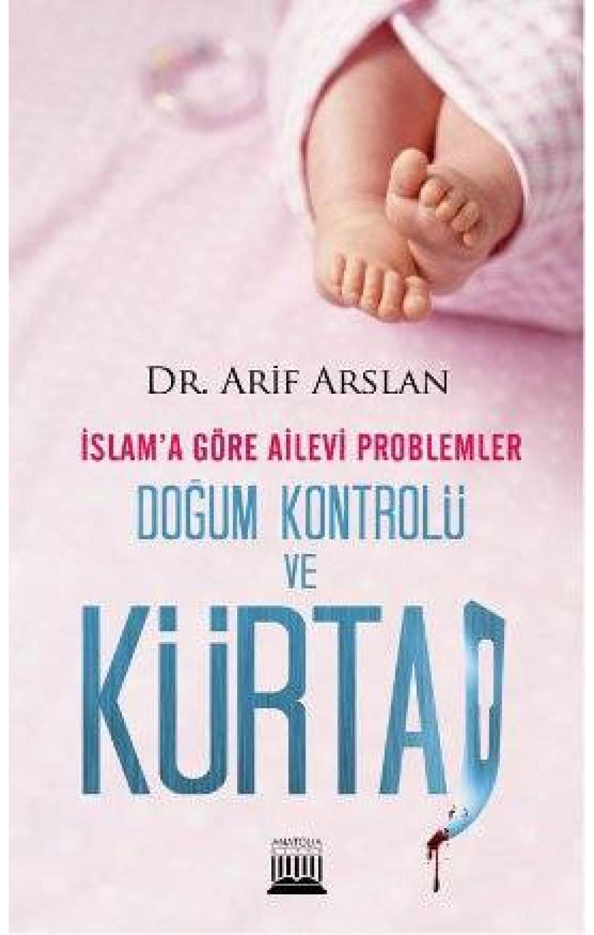 İslama Göre Ailevi Problemler Doğum Kontrolü ve Kürtaj