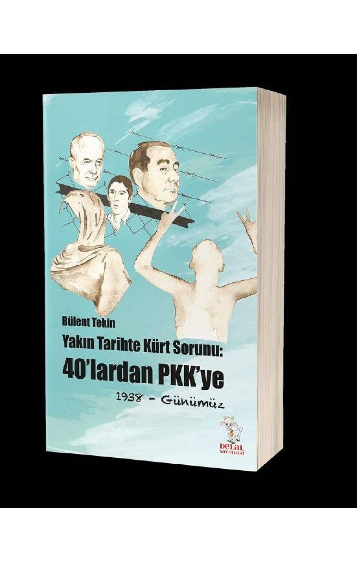 Yakın Tarihte Kürt Sorunu - 40'lardan PKK'ye (1938- Günümüze)
