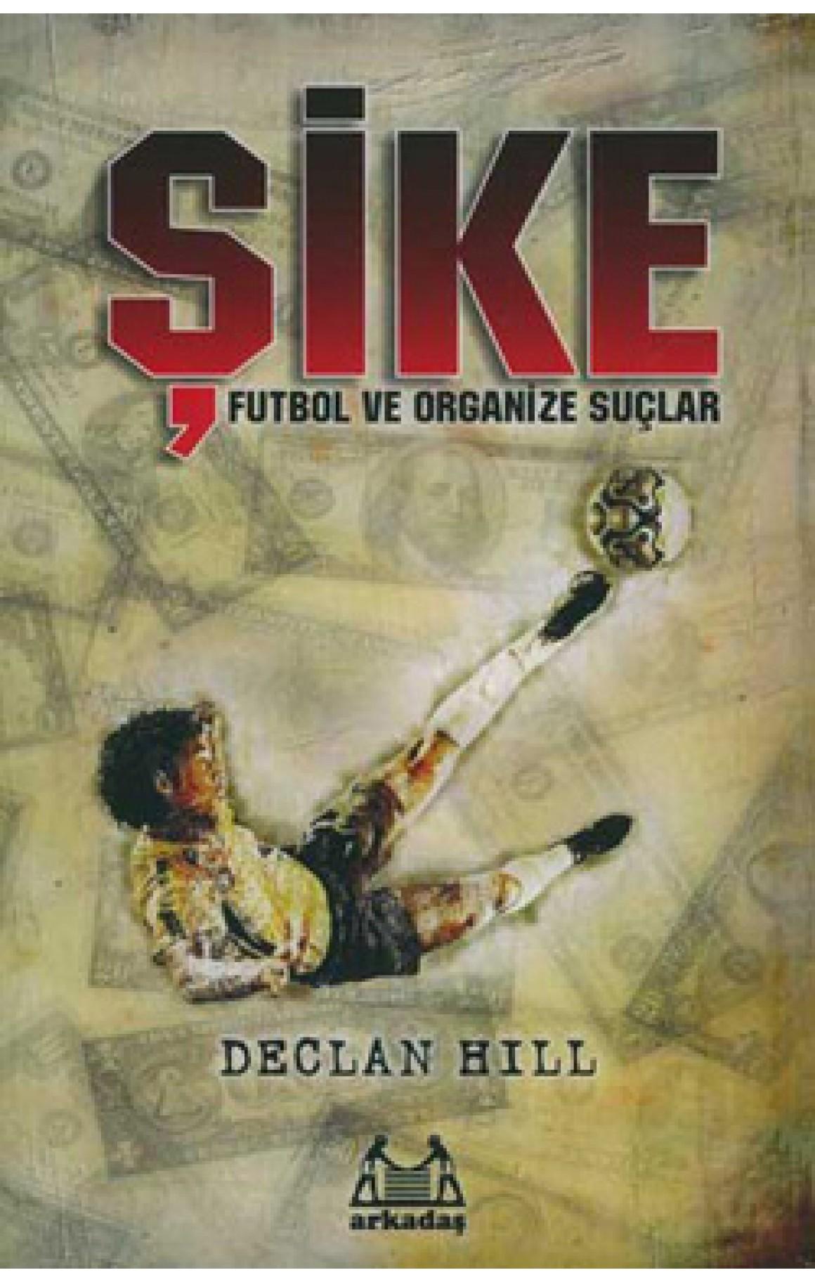 Şike - Futbol ve Organize Suçlar