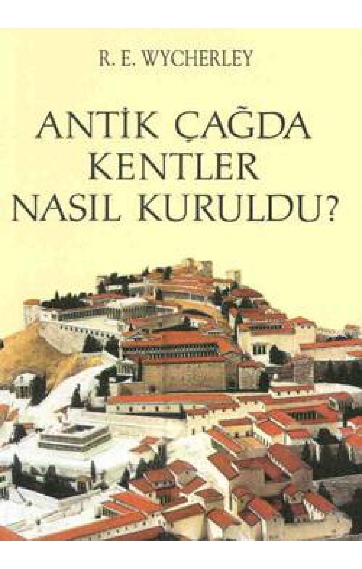 Antik Çağda Kentler Nasıl Kuruldu?