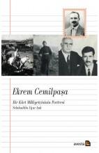 Ekrem Cemil Paşa Bir Kürt Milliyetcisinin Portresi