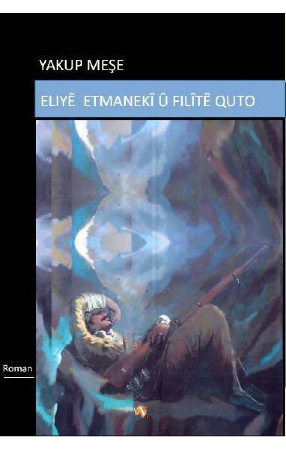 Eliyê Etmanekî û Filîtê Quto
