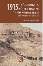 1915 Bağlamında Kürt - Ermeni Tarih Muhasebesi ve Güncel Tartışmalar