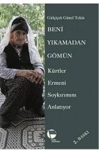 Beni Yıkamadan Gömün - Kürtler Ermeni Soykırımını Anlatıyor