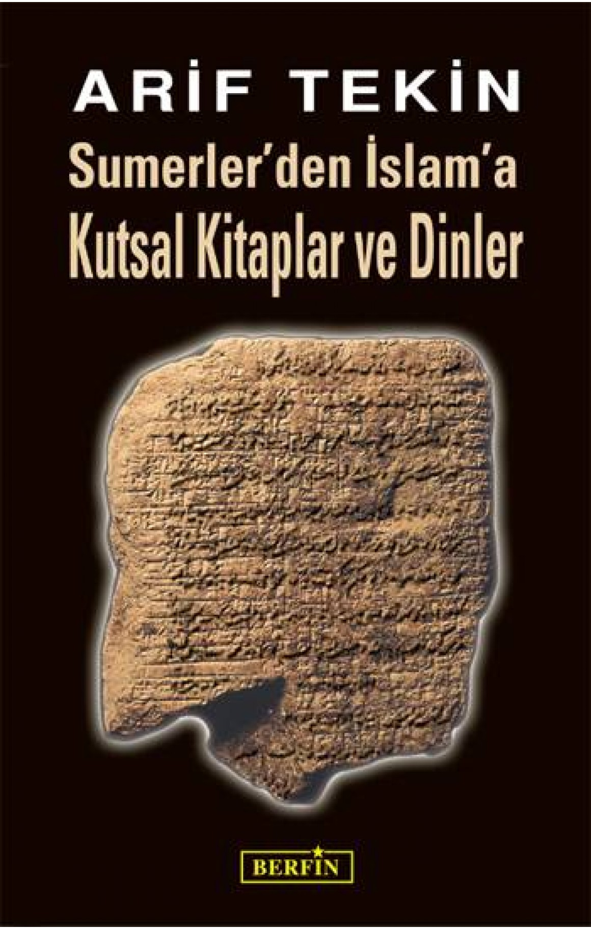 Sümerler'den İslam'a Kutsal Kitaplar ve Dinler