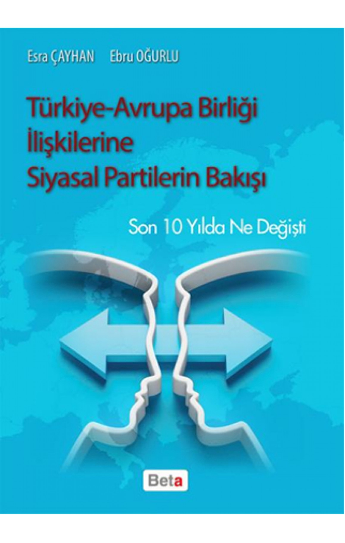 Türkiye - Avrupa Birliği İlişkilerine Siyasal Partilerin Bakışı
