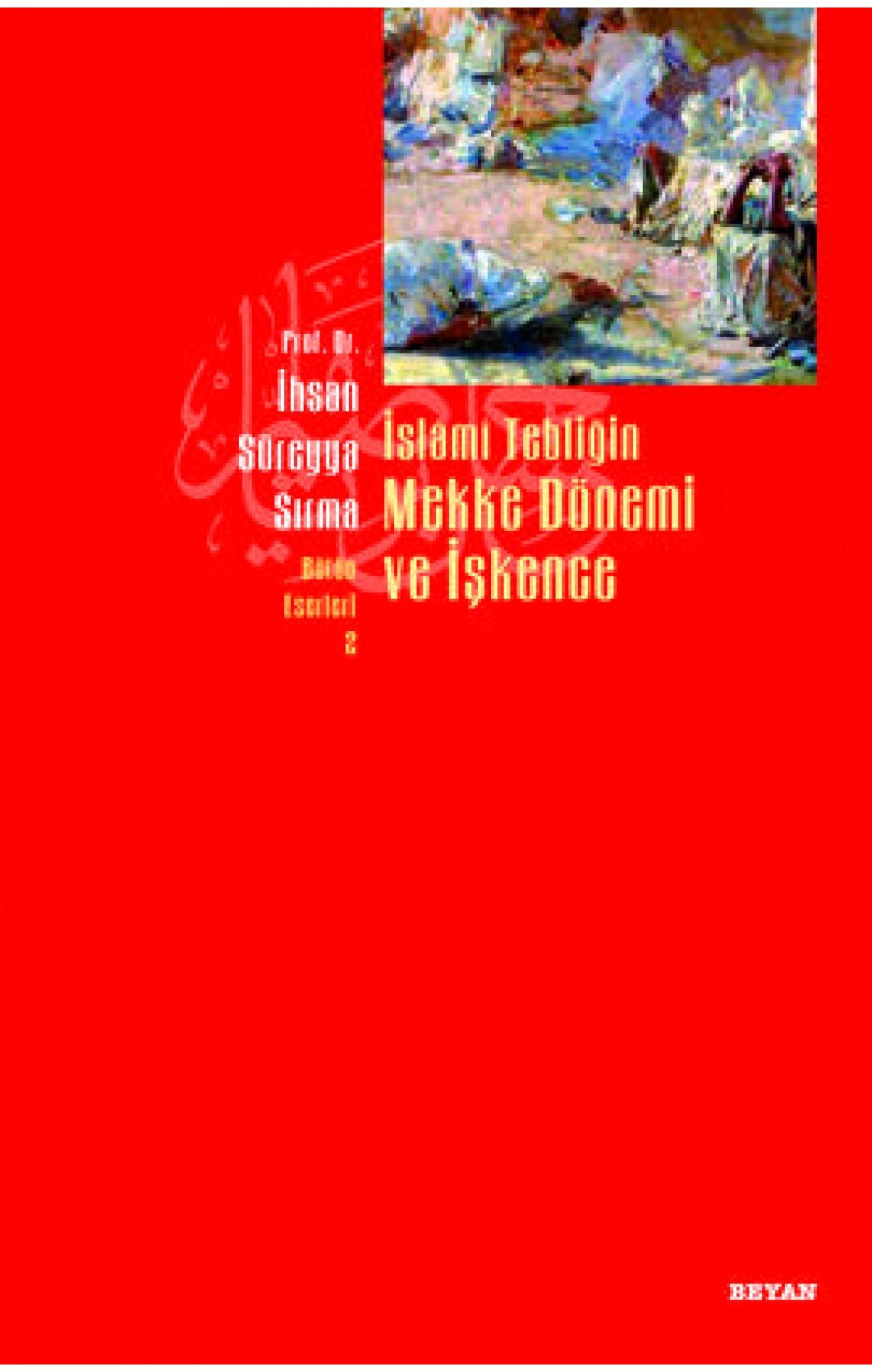 İslami Tebliğin Mekke Dönemi ve İşkence