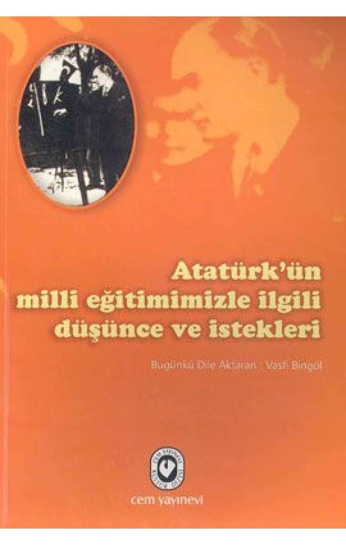 Atatürkün Milli Eğitimimizle İlgili Düşünce ve İstekleri