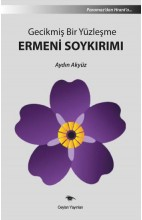 Gecikmiş Bir Yüzleşme Ermeni Soykırımı