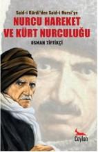 Said-i Kürdiden Said-i Nursiye Nurcu Hareket ve Kürt Nurculugu