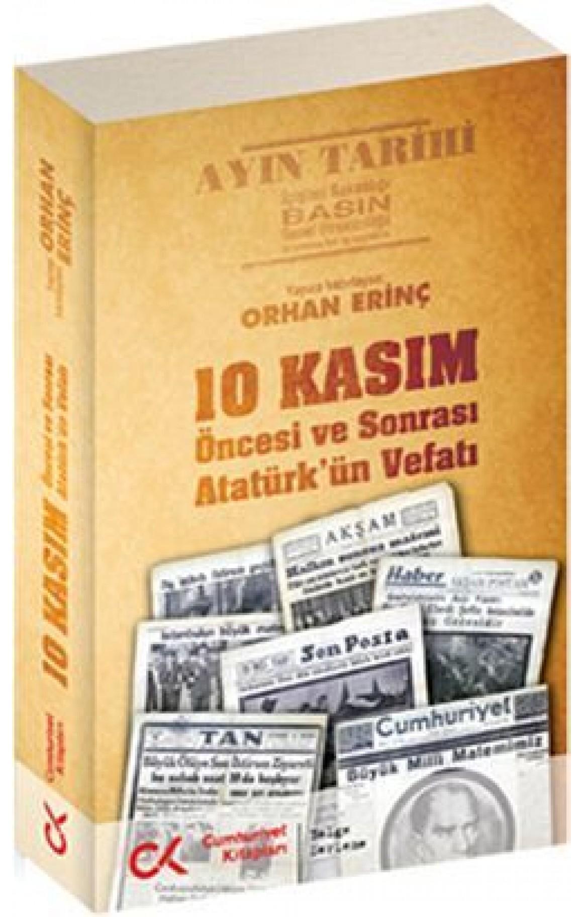 10 Kasım Öncesi ve Sonrası Atatürkün Vefatı