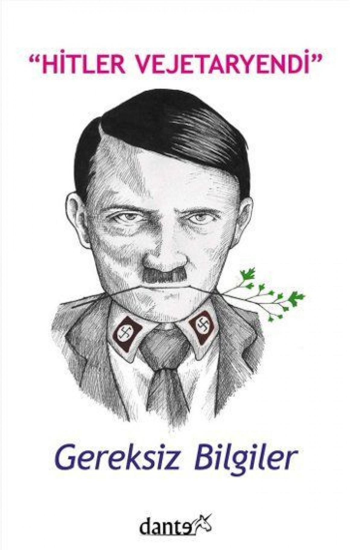 Hitler Vejetaryendi - Gereksiz Bilgiler