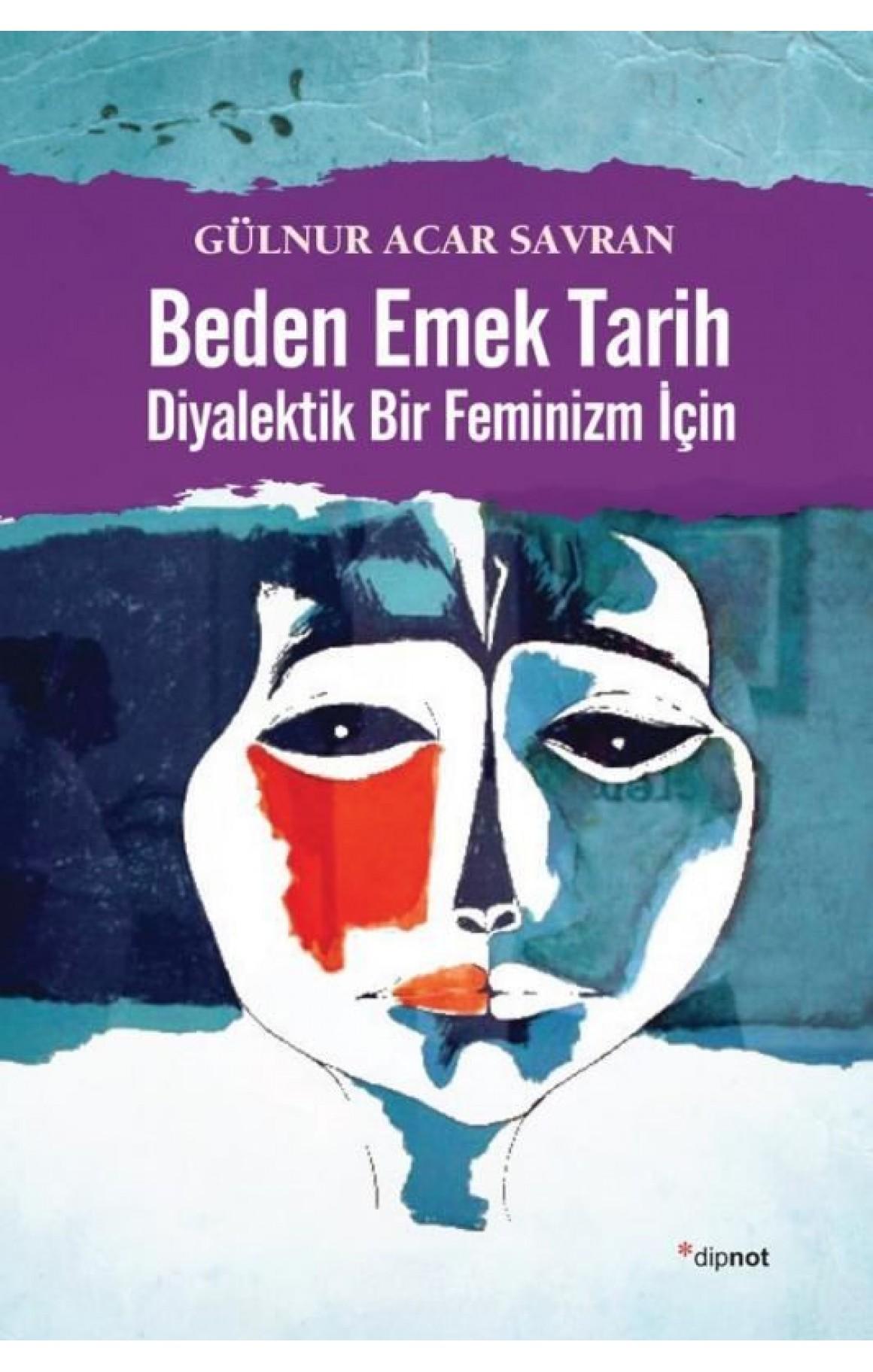 Beden Emek Tarihi-Diyalektik Bir Feminizm İçin