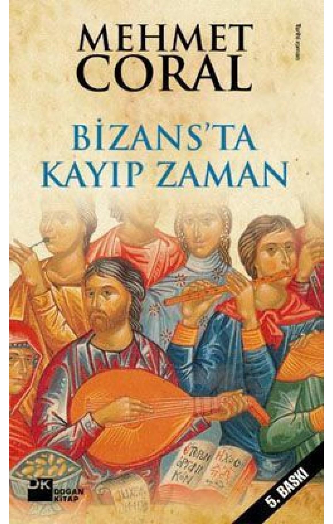 Bizansta Kayıp Zaman - Başka Bir İstanbulun Öyküleri