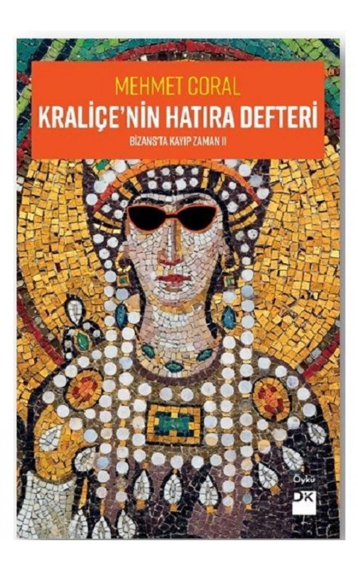 Kraliçenin Hatıra Defteri-Bizansta Kayıp Zamanı 2