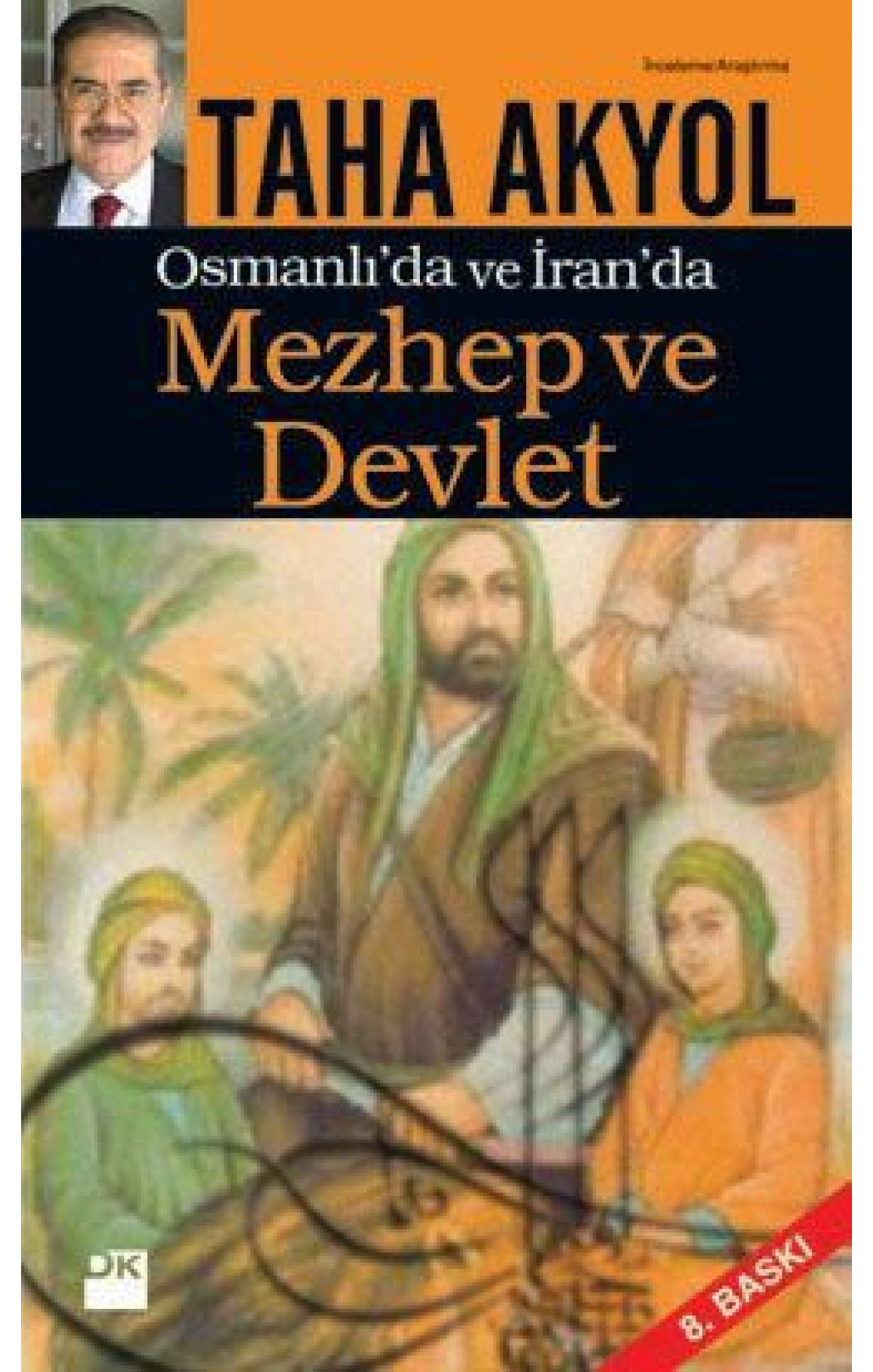 Mezhep ve Devlet - Osmanlıda ve İranda